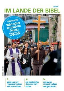 Im Lande der Bibel 1/2020: Wünschet Jerusalem Glück! Christen in der Heiligen Stadt